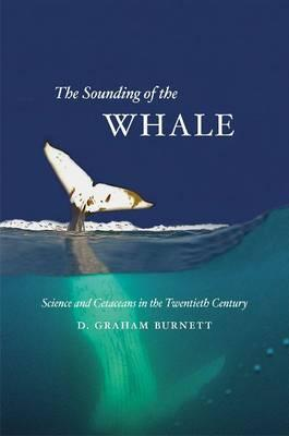 The Sounding of the Whale By Burnett, D. Graham
